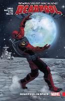 Deadpool: World's Greatest Vol. 9: Deadpool In Space (Paperback)