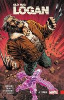 Wolverine: Old Man Logan Vol. 8 - To Kill For (Paperback)