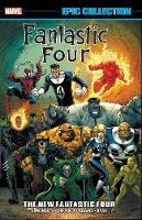 Fantastic Four Epic Collection: The New Fantastic Four (Paperback)