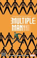Multiple Man: It All Makes Sense In The End (Paperback)