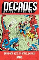 Decades: Marvel In The 60s - Spider-man Meets The Marvel Universe (Paperback)