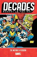 Decades: Marvel In The 90s - The Mutant X-plosion (Paperback)