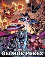 The Marvel Art Of George Perez (Hardback)