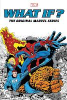 What If?: The Original Marvel Series Omnibus Vol. 1 Spider-man/fantastic Four Cover (Hardback)