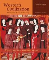 Western Civilization: Ideas, Politics, and Society, Volume I: To 1789 (Paperback)