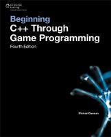Beginning C++ Through Game Programming (Paperback)