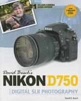 David Busch's Nikon D750 Guide to Digital SLR Photography (Paperback)