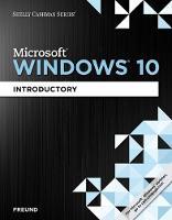 Shelly Cashman Series (R) Microsoft (R) Windows 10: Introductory