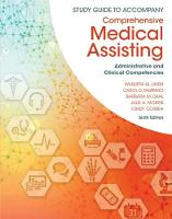 Study Guide for Lindh/Tamparo/Dahl/Morris/Correa's Comprehensive Medical Assisting: Administrative and Clinical Competencies, 6th (Paperback)