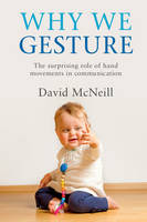 Why We Gesture: The Surprising Role of Hand Movements in Communication (Paperback)