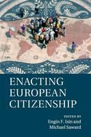 Enacting European Citizenship (Paperback)