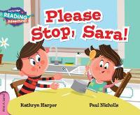 Please Stop, Sara! Pink A Band - Cambridge Reading Adventures (Paperback)