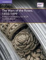 A/AS Level History for AQA The Wars of the Roses, 1450-1499 Student Book