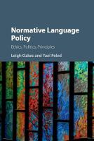 Normative Language Policy: Ethics, Politics, Principles (Paperback)