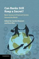 Can Banks Still Keep a Secret?: Bank Secrecy in Financial Centres around the World (Paperback)