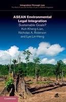 Integration through Law:The Role of Law and the Rule of Law in ASEAN Integration: ASEAN Environmental Legal Integration: Sustainable Goals? Series Number 13 (Paperback)