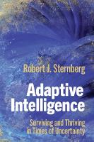 Adaptive Intelligence: Surviving and Thriving in Times of Uncertainty (Paperback)