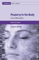 Cambridge Bioethics and Law: Property in the Body: Feminist Perspectives Series Number 39