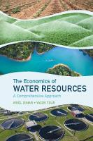 The Economics of Water Resources: A Comprehensive Approach (Paperback)