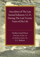 Anecdotes of the Late Samuel Johnson: During the Last Twenty Years of his Life (Paperback)