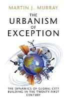The Urbanism of Exception