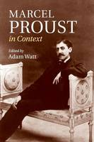 Literature in Context: Marcel Proust in Context