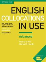 English Collocations in Use Advanced Book with Answers: How Words Work Together for Fluent and Natural English (Paperback)