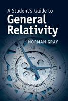 Student's Guides: A Student's Guide to General Relativity
