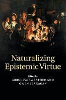Naturalizing Epistemic Virtue (Paperback)
