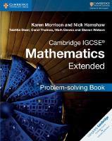 Cambridge International IGCSE: Cambridge IGCSE (R) Mathematics Extended Problem-solving Book (Paperback)