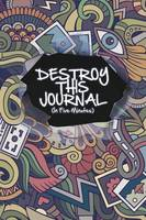 Destroy This Journal (in Five Minutes) (Paperback)