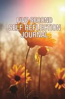 Five Second Self Reflection Journal (Paperback)