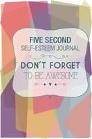 Five Second Self Esteem Journal (Paperback)