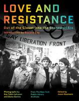 Love and Resistance: Out of the Closet into the Stonewall Era (Hardback)