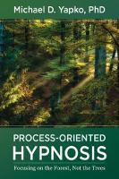 Process-Oriented Hypnosis: Focusing on the Forest, Not the Trees (Hardback)