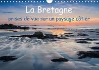 La Bretagne - prises de vue sur un paysage cotier 2015: Photos de la cote bretonne aussi grandiose que variee - Calvendo Nature (Calendar)