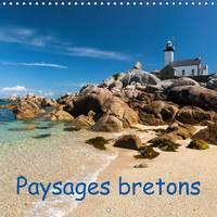 Paysages bretons 2015: La Bretagne, le long de la mer - Calvendo Nature (Calendar)