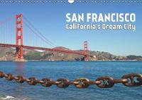 SAN FRANCISCO California's Dream City 2019: Unique views of a megacity in the American Sunshine State - Calvendo Places (Calendar)