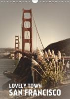 Lovely Town SAN FRANCISCO 2019: Famous views in an atmospheric setting - Calvendo Places (Calendar)