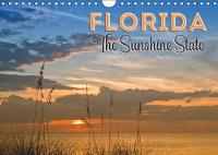 FLORIDA The Sunshine State 2019: Sun, beach, palm trees and other quiet places - pure holiday feeling! - Calvendo Places (Calendar)