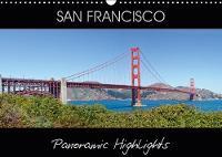 SAN FRANCISCO Panoramic Highlights 2019: Famous Views - Calvendo Places (Calendar)