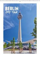 BERLIN City Tour 2019: Sightseeing in Germany's capital - Calvendo Places (Calendar)