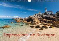 Impressions de Bretagne 2019: La Bretagne, le pays entoure par la mer - Calvendo Places (Calendar)
