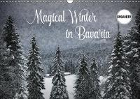 Magical Winter in Bavaria 2019: Fairytale-like landscapes in flurry of snow - Calvendo Nature (Calendar)