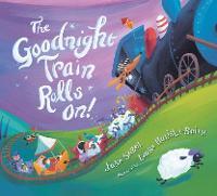 Goodnight Train Rolls On! (Board Book) (Board book)