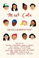 Meet Cute: Some People You Are Destined to Meet (Paperback)