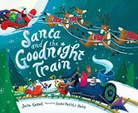 Santa and the Goodnight Train (Hardback)