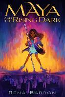 Maya and the Rising Dark (Hardback)