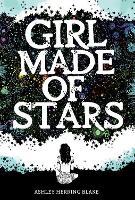 Girl Made of Stars (Hardback)