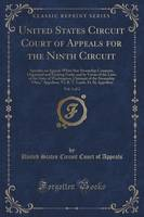 United States Circuit Court of Appeals for the Ninth Circuit, Vol. 1 of 2: Apostles on Appeal; White Star Steamship Company, Organized and Existing Under and by Virtue of the Laws of the State of Washington, Claimant of the Steamship Ohio, Appellant, vs (Paperback)